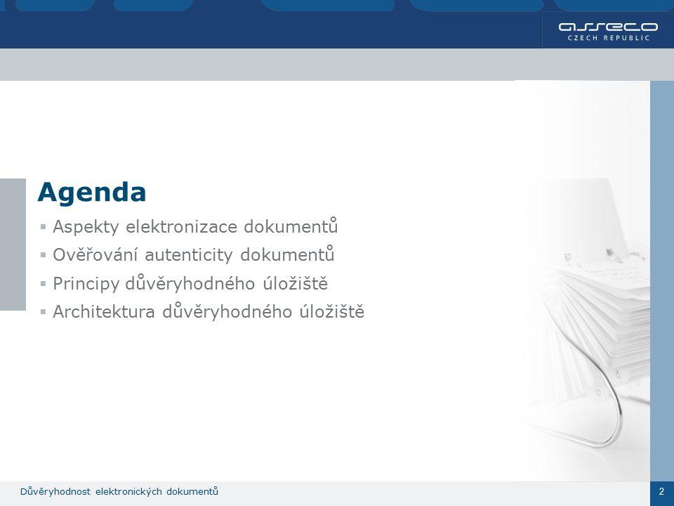 Důvěryhodnost elektronických dokumentů 2 Agenda  Aspekty elektronizace dokumentů  Ověřování autenticity dokumentů  Principy důvěryhodného úložiště  Architektura důvěryhodného úložiště