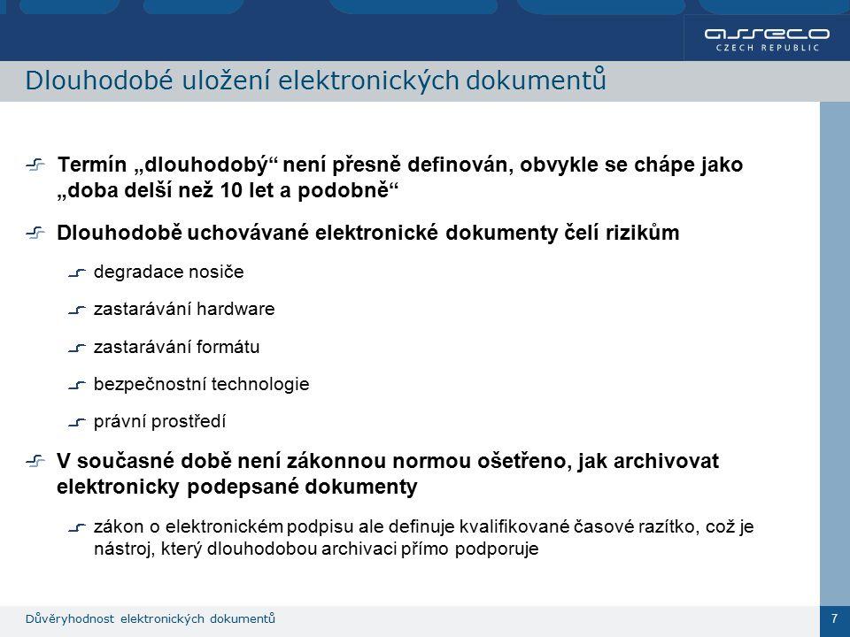"""Důvěryhodnost elektronických dokumentů 8 Důvěryhodné úložiště  """"Zdůvěryhodnění úložiště je přidaná funkcionalita, která zajistí schopnost prokázání autenticity uložených dokumentů po stanovenou dobu (např."""