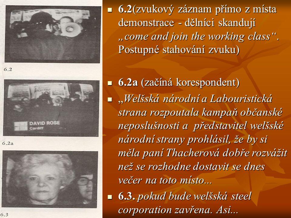 """6.2(zvukový záznam přímo z místa demonstrace - dělníci skandují """"come and join the working class"""". Postupné stahování zvuku) 6.2(zvukový záznam přímo"""