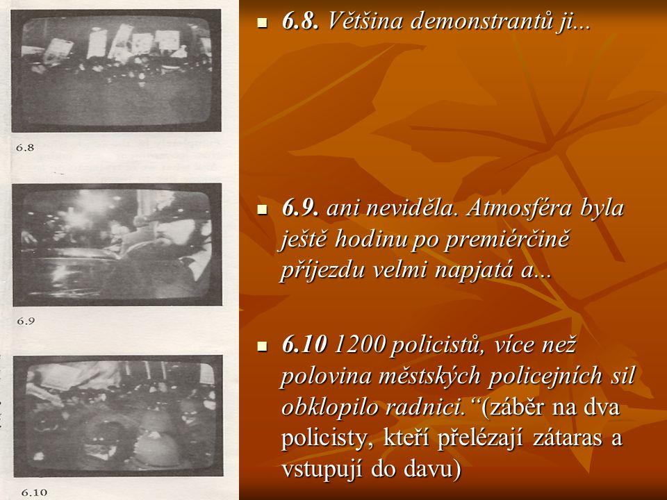 6.8. Většina demonstrantů ji... 6.8. Většina demonstrantů ji... 6.9. ani neviděla. Atmosféra byla ještě hodinu po premiérčině příjezdu velmi napjatá a