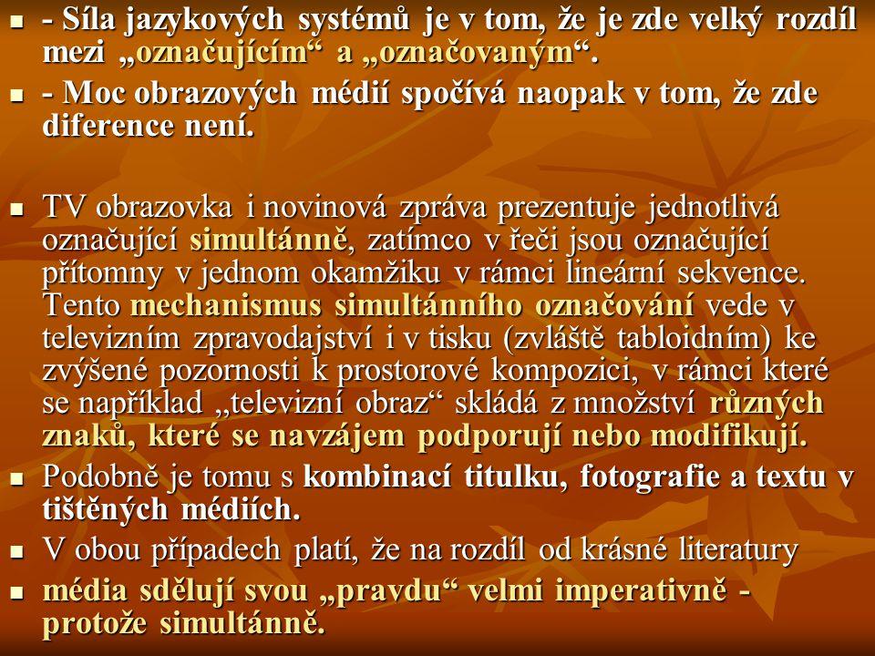 """- Síla jazykových systémů je v tom, že je zde velký rozdíl mezi """"označujícím"""" a """"označovaným"""". - Síla jazykových systémů je v tom, že je zde velký roz"""