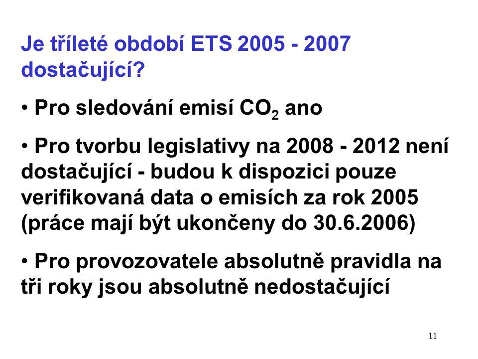 11 Je tříleté období ETS 2005 - 2007 dostačující.