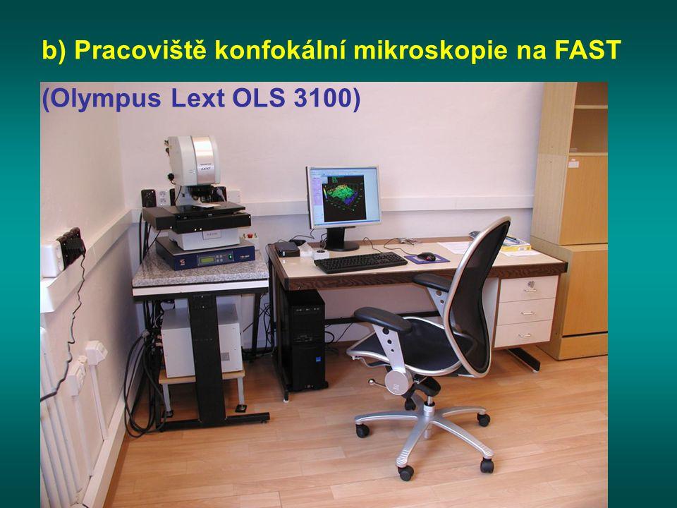 b) Pracoviště konfokální mikroskopie na FAST (Olympus Lext OLS 3100)
