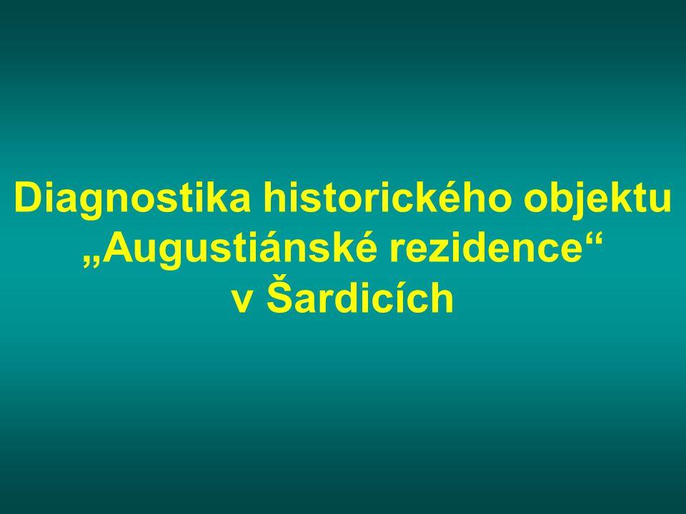"""Diagnostika historického objektu """"Augustiánské rezidence"""" v Šardicích"""