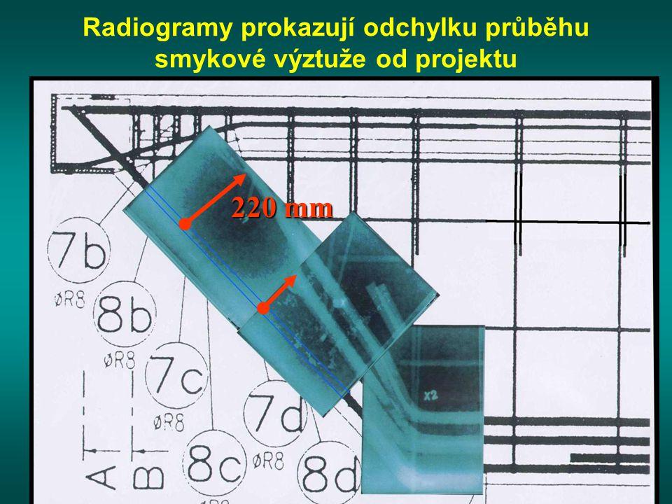 Radiogramy prokazují odchylku průběhu smykové výztuže od projektu 220 mm