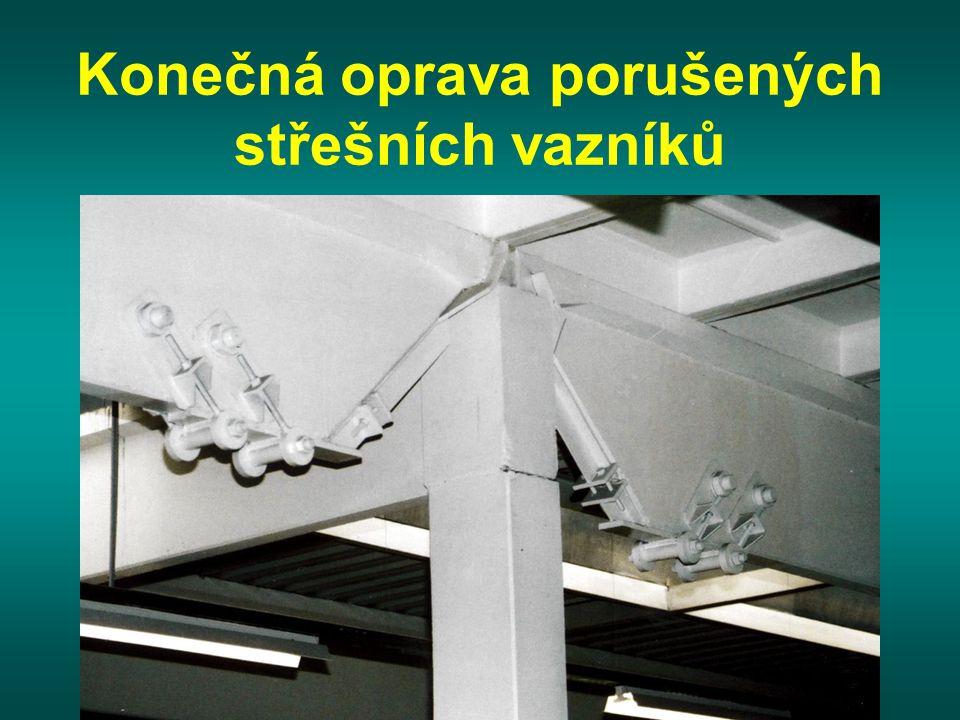 Konečná oprava porušených střešních vazníků