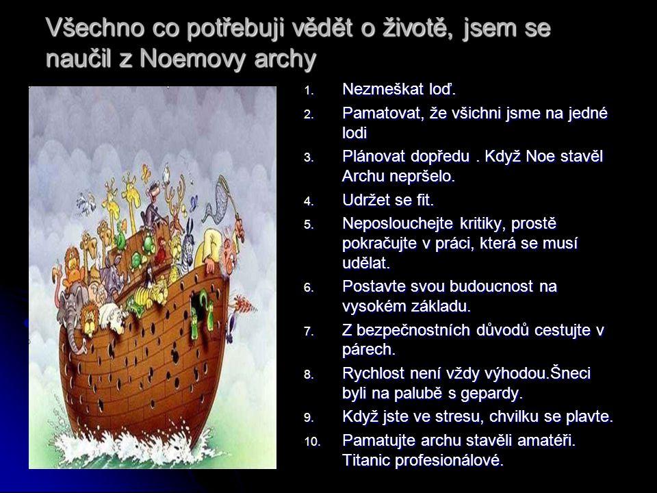 Všechno co potřebuji vědět o životě, jsem se naučil z Noemovy archy 1.