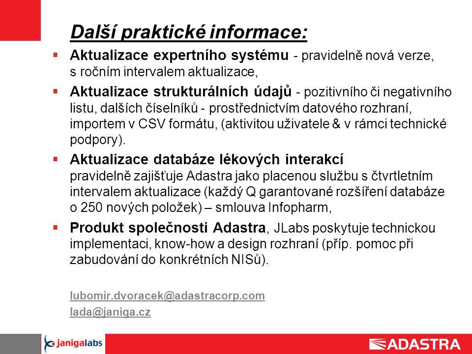 Další praktické informace:  Aktualizace expertního systému - pravidelně nová verze, s ročním intervalem aktualizace,  Aktualizace strukturálních úda