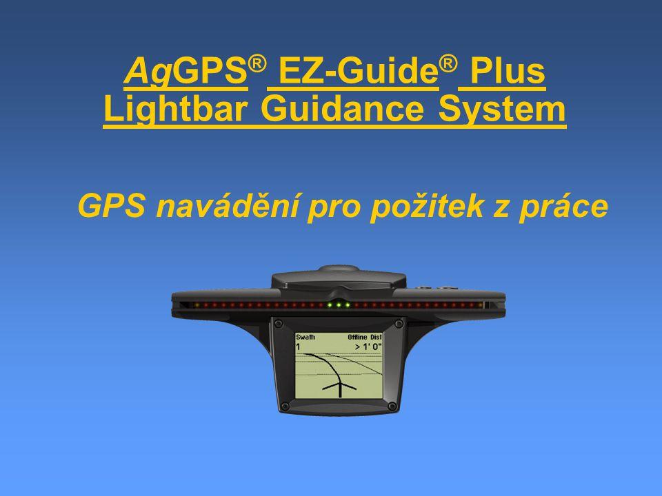 AgGPS ® EZ-Guide ® Plus Lightbar Guidance System GPS navádění pro požitek z práce