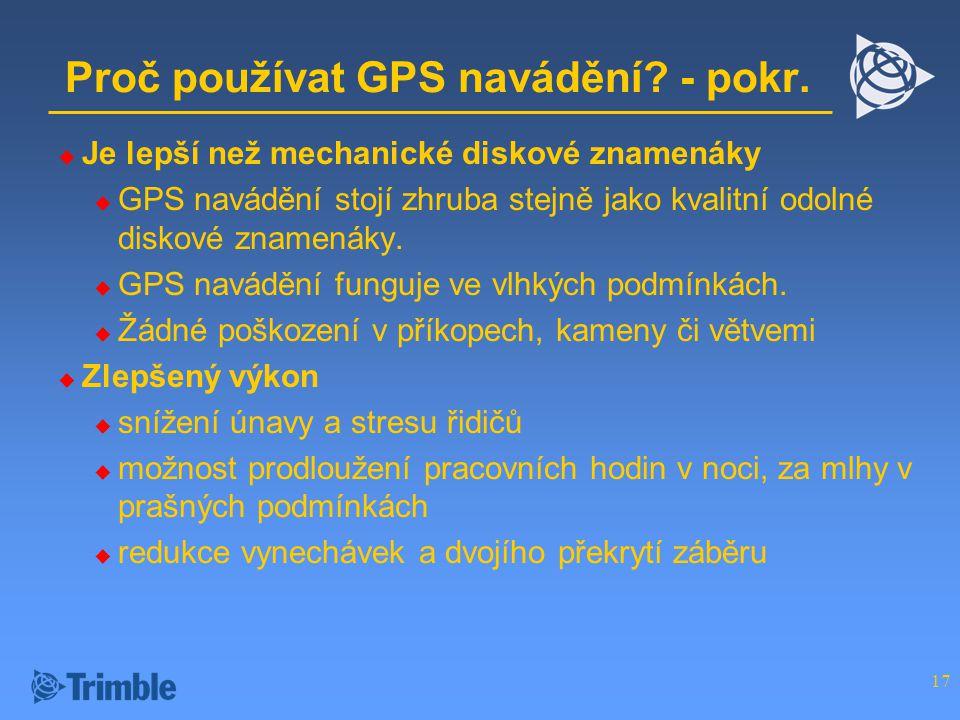 17 Proč používat GPS navádění.- pokr.