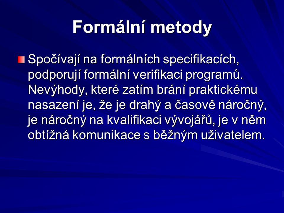 Formální metody Spočívají na formálních specifikacích, podporují formální verifikaci programů.