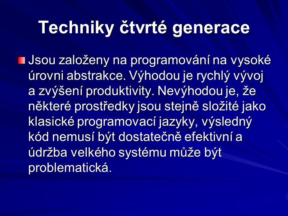 Techniky čtvrté generace Jsou založeny na programování na vysoké úrovni abstrakce.