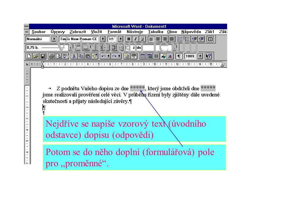 Další obrázky demonstrují fázi přípravy a fázi exploatace /Prostředí textového procesoru Word 6 cz/
