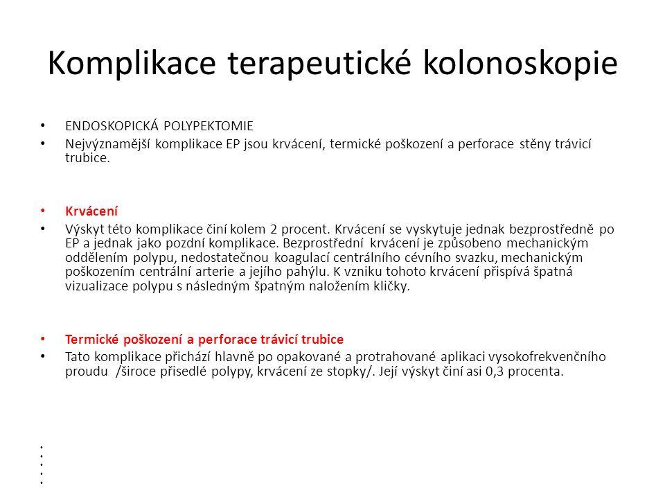 Komplikace terapeutické kolonoskopie ENDOSKOPICKÁ POLYPEKTOMIE Nejvýznamější komplikace EP jsou krvácení, termické poškození a perforace stěny trávicí