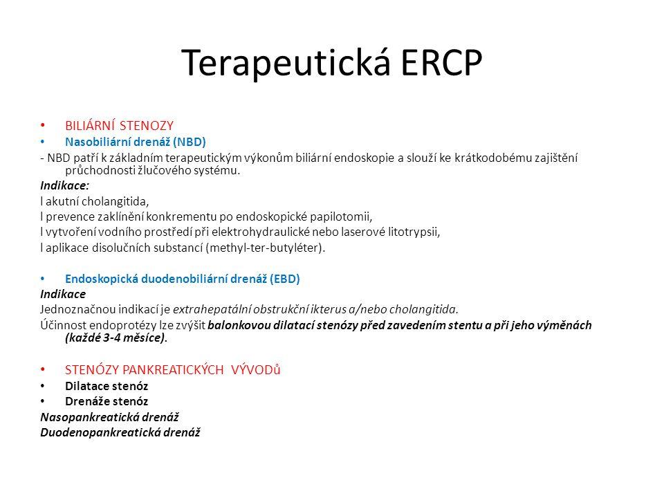 Terapeutická ERCP BILIÁRNÍ STENOZY Nasobiliární drenáž (NBD) - NBD patří k základním terapeutickým výkonům biliární endoskopie a slouží ke krátkodobém