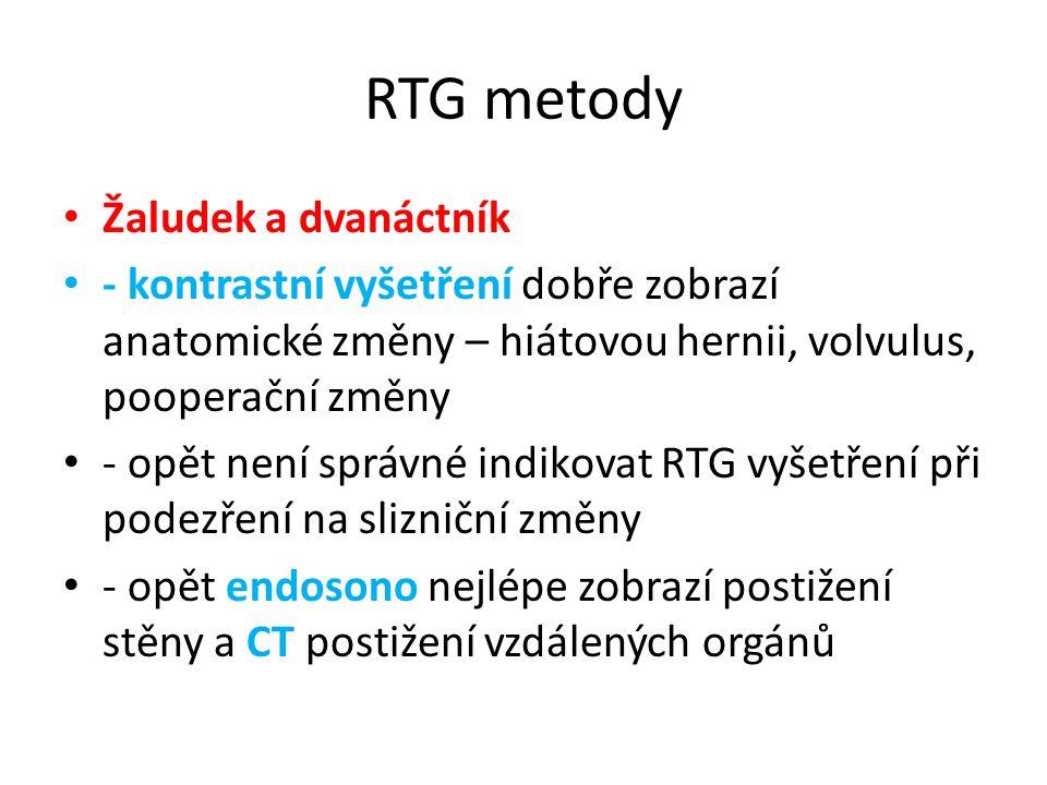 RTG metody Žaludek a dvanáctník - kontrastní vyšetření dobře zobrazí anatomické změny – hiátovou hernii, volvulus, pooperační změny - opět není správn