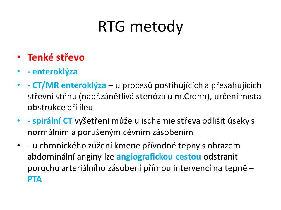 RTG metody Tenké střevo - enteroklýza - CT/MR enteroklýza – u procesů postihujících a přesahujících střevní stěnu (např.zánětlivá stenóza u m.Crohn),