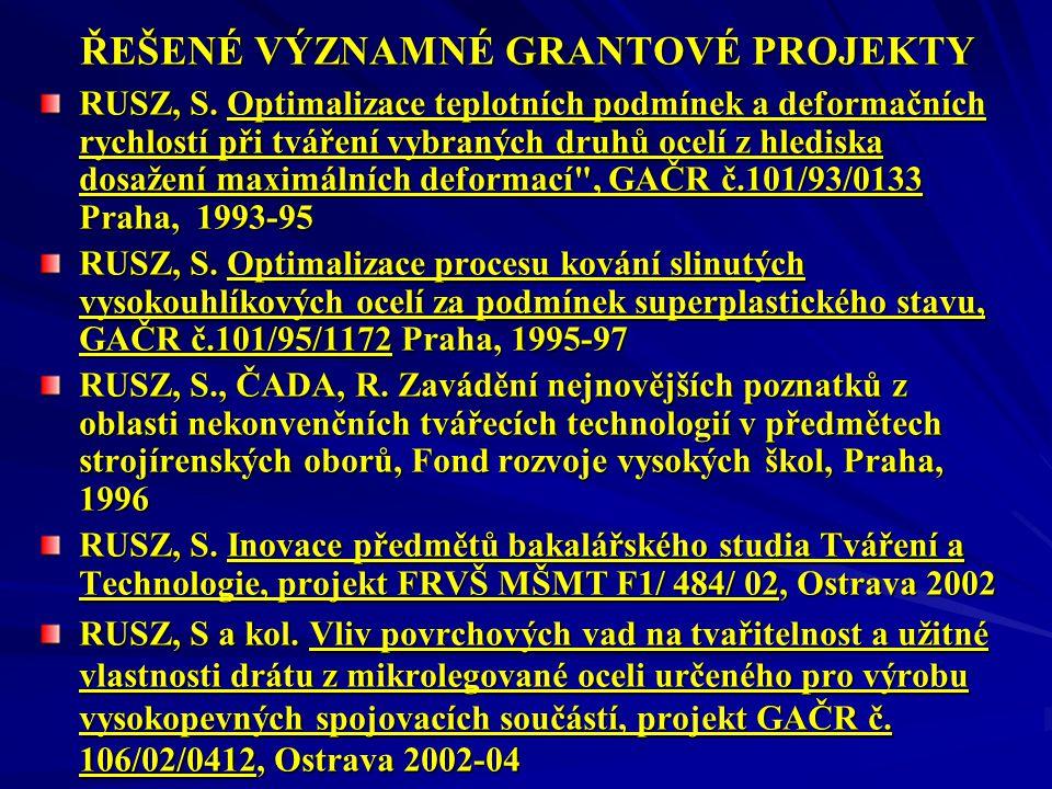 ŘEŠENÉ VÝZNAMNÉ GRANTOVÉ PROJEKTY RUSZ, S.