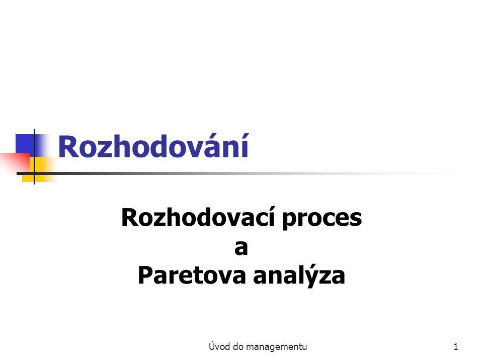 Úvod do managementu1 Rozhodování Rozhodovací proces a Paretova analýza