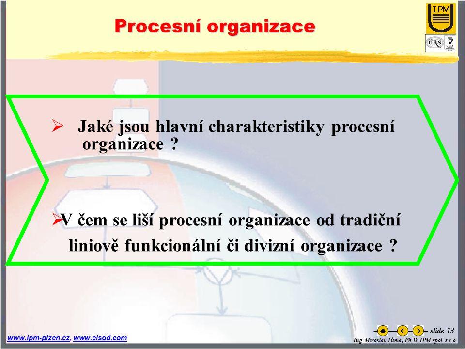 Ing. Miroslav Tůma, Ph.D. IPM spol. s r.o. www.ipm-plzen.czwww.ipm-plzen.cz, www.eisod.comwww.eisod.com slide 13  Jaké jsou hlavní charakteristiky pr