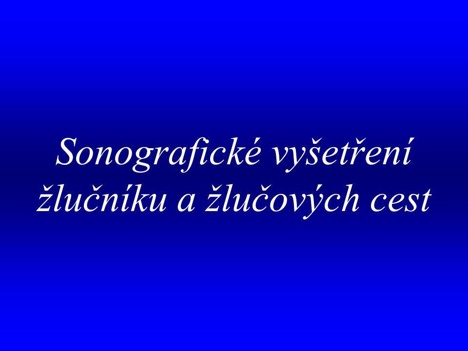 aa Sonografické vyšetření žlučníku a žlučových cest