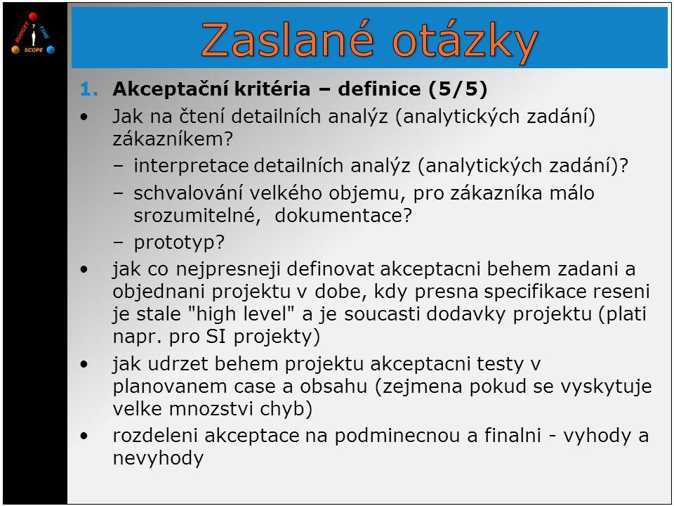 1.Akceptační kritéria – definice (5/5) Jak na čtení detailních analýz (analytických zadání) zákazníkem? –interpretace detailních analýz (analytických