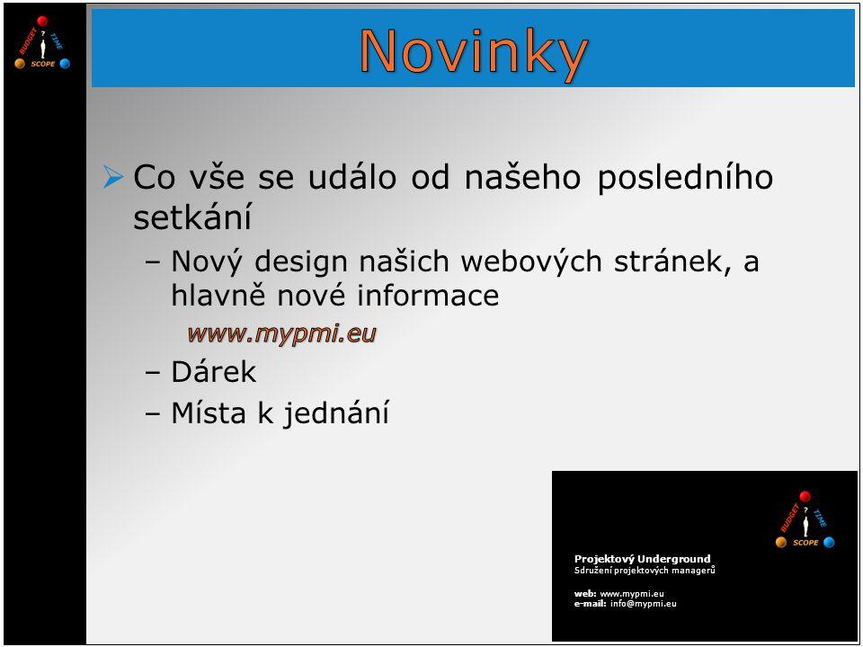 Projektový Underground Sdružení projektových managerů web: www.mypmi.eu e-mail: info@mypmi.eu