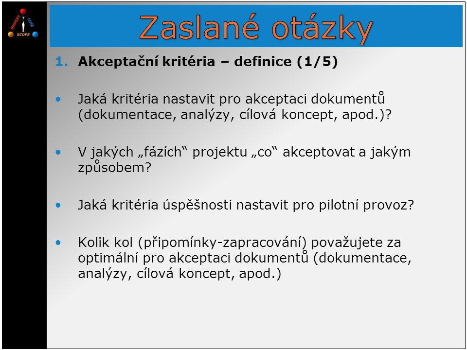 """1.Akceptační kritéria – definice (1/5) Jaká kritéria nastavit pro akceptaci dokumentů (dokumentace, analýzy, cílová koncept, apod.)? V jakých """"fázích"""""""