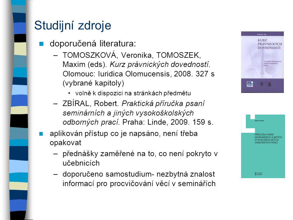 Studijní zdroje doporučená literatura: –TOMOSZKOVÁ, Veronika, TOMOSZEK, Maxim (eds).