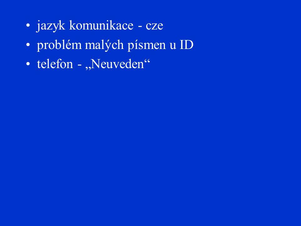"""jazyk komunikace - cze problém malých písmen u ID telefon - """"Neuveden"""
