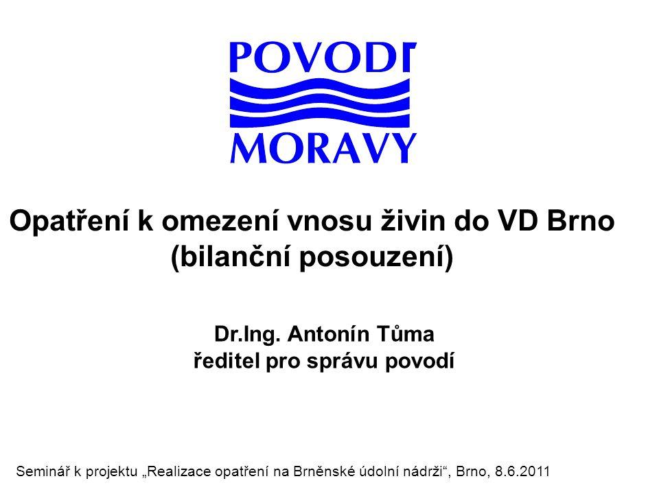 Opatření k omezení vnosu živin do VD Brno (bilanční posouzení) Dr.Ing.