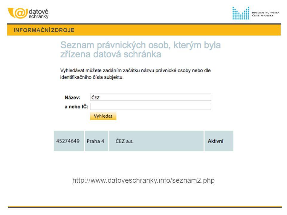 INFORMAČNÍ ZDROJE http://www.datoveschranky.info/seznam2.php