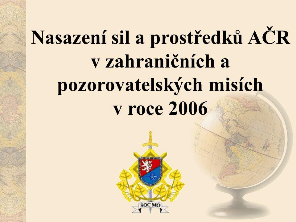 Nasazení sil a prostředků AČR v zahraničních a pozorovatelských misích v roce 2006