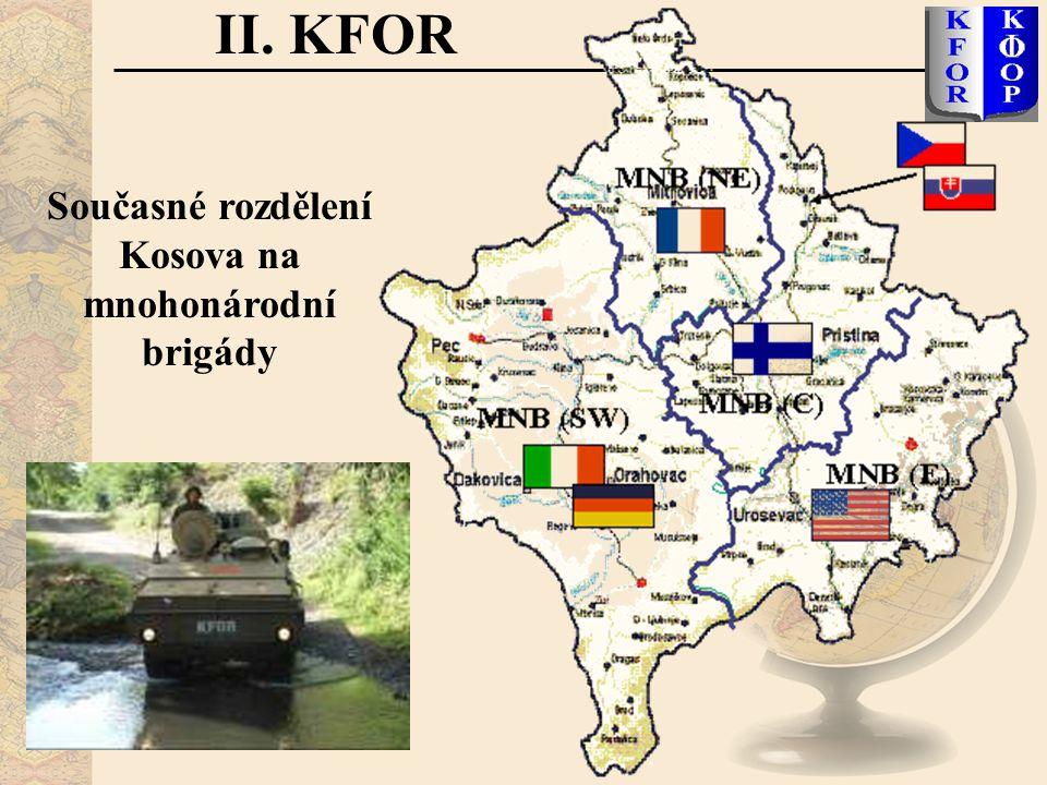 II. KFOR Současné rozdělení Kosova na mnohonárodní brigády