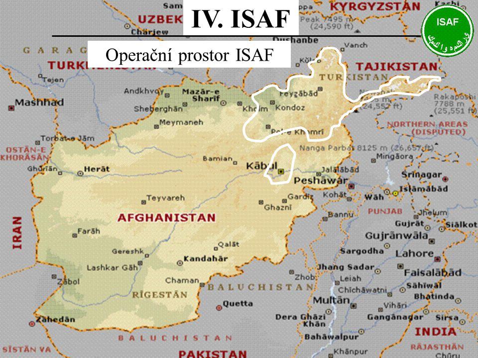 IV. ISAF Operační prostor ISAF