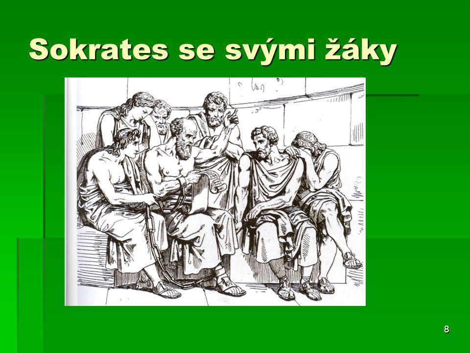 """9 Sókratés 470 - 399  Politická situace v Athénách – spor demokratické a aristokratické strany  Otec kameník, matka porodní asistentka – přejal metody jako symbol svého úsilí  Se sofisty společný kritický analytický přístup, zpochybňující domnělé """"pravdy  Lišil se finální snahou nalézt odstraněním nespolehlivého vědění pevné body pro budování ethosu i poznání"""