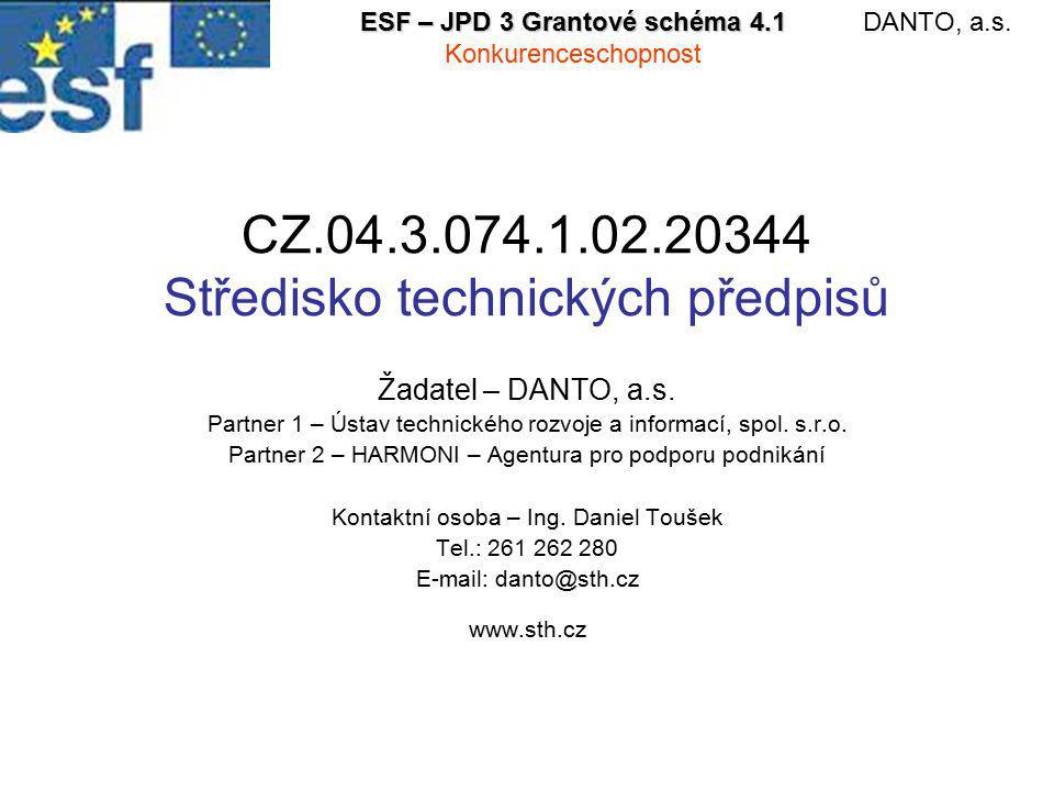 CZ.04.3.074.1.02.20344 Středisko technických předpisů Žadatel – DANTO, a.s.