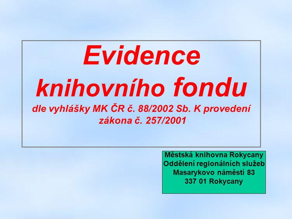 Evidence knihovního fondu dle vyhlášky MK ČR č. 88/2002 Sb.