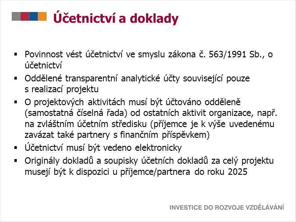 Účetnictví a doklady  Povinnost vést účetnictví ve smyslu zákona č. 563/1991 Sb., o účetnictví  Oddělené transparentní analytické účty související p