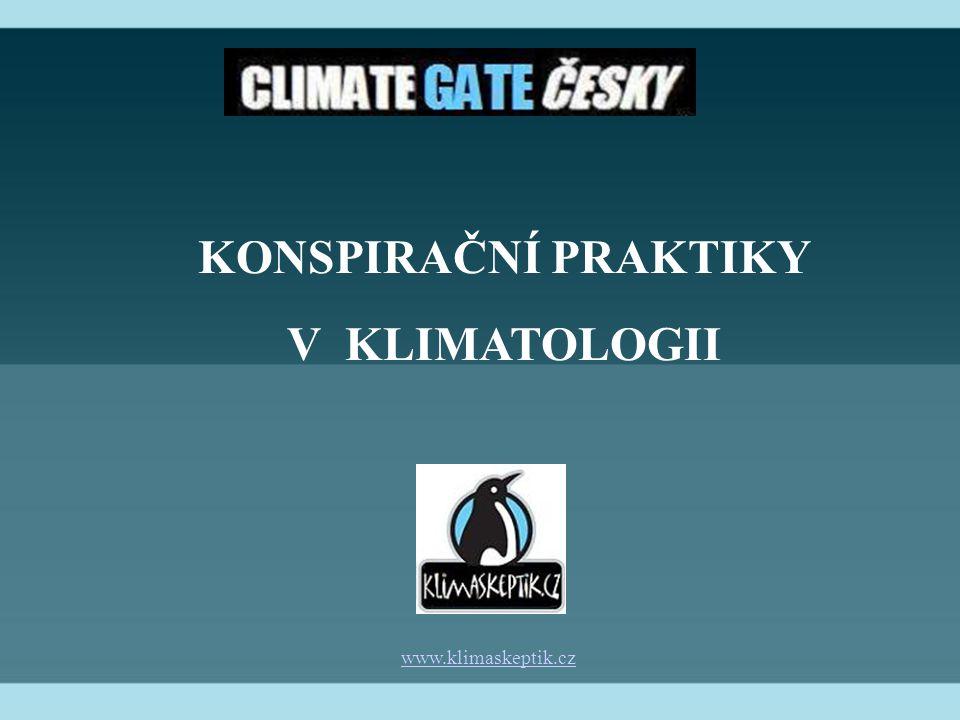 KONSPIRAČNÍ PRAKTIKY V KLIMATOLOGII www.klimaskeptik.cz