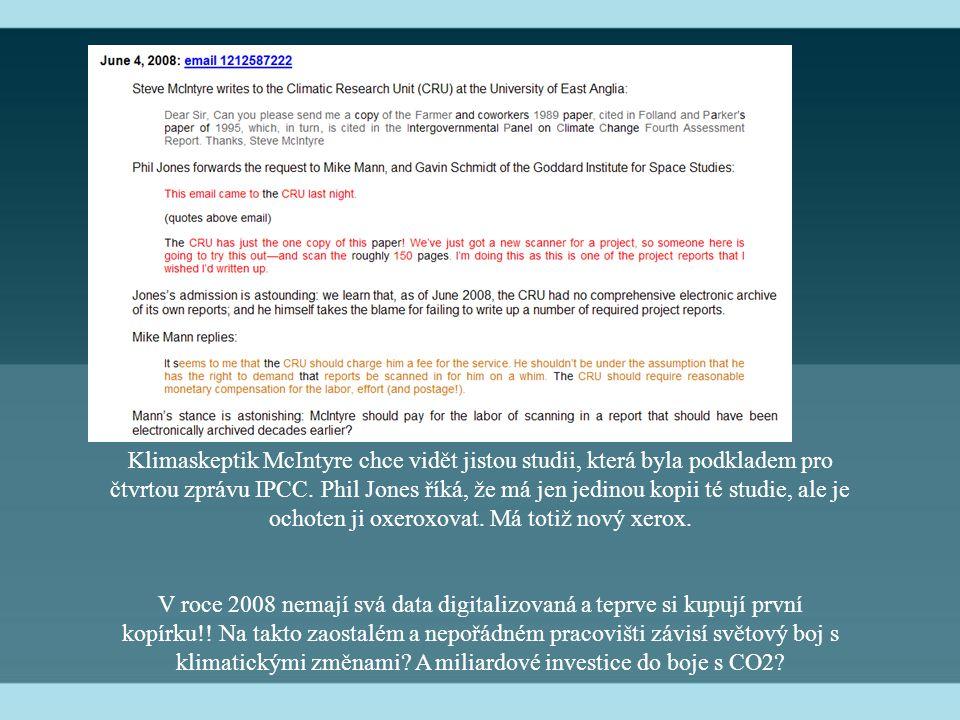 Klimaskeptik McIntyre chce vidět jistou studii, která byla podkladem pro čtvrtou zprávu IPCC. Phil Jones říká, že má jen jedinou kopii té studie, ale
