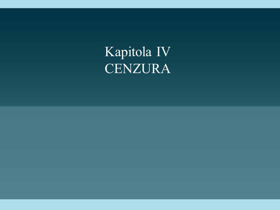 Kapitola IV CENZURA