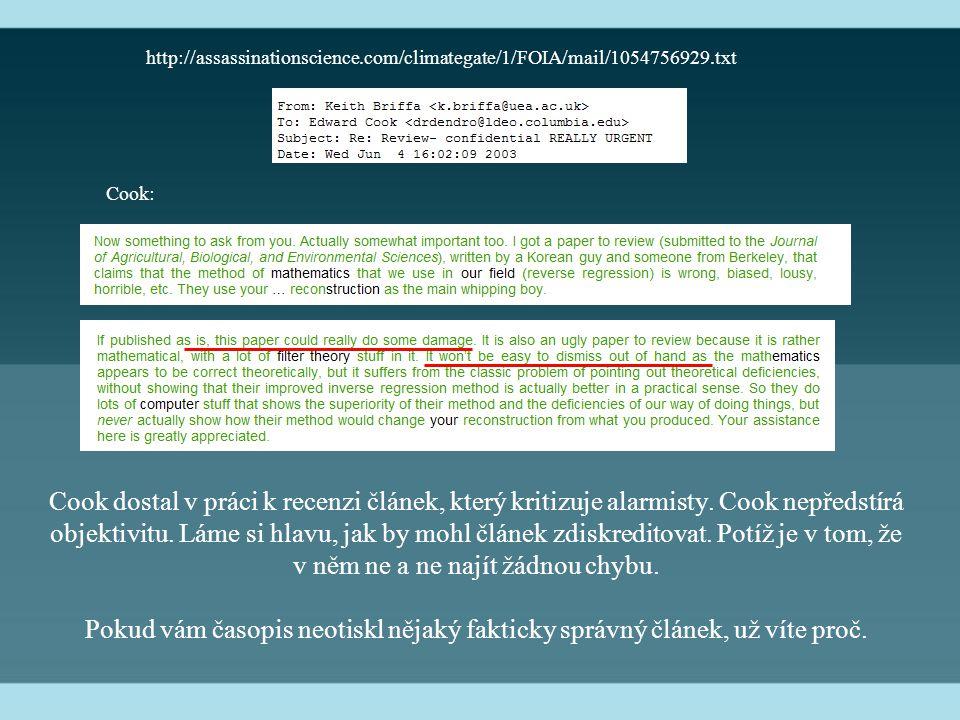 http://assassinationscience.com/climategate/1/FOIA/mail/1054756929.txt Cook dostal v práci k recenzi článek, který kritizuje alarmisty. Cook nepředstí
