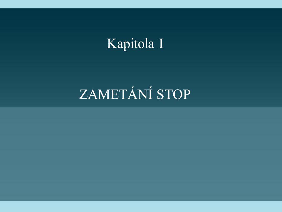 Kapitola I ZAMETÁNÍ STOP