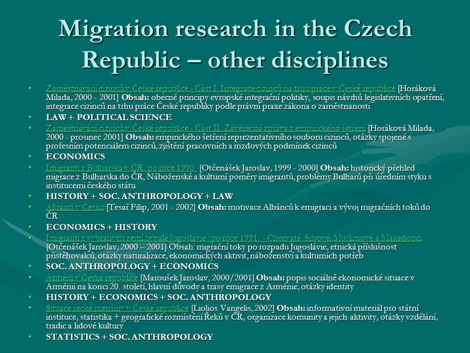 Migration research in the Czech Republic – other disciplines Zaměstnávání cizinců v České republice - Část I.