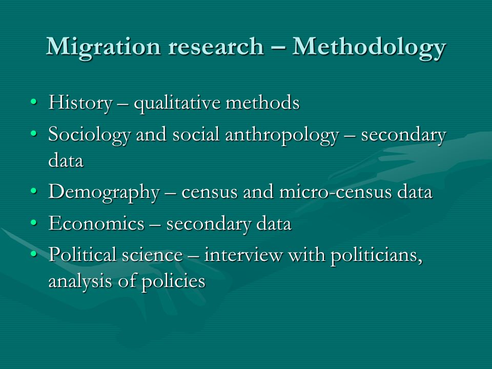 Migration research – Methodology History – qualitative methodsHistory – qualitative methods Sociology and social anthropology – secondary dataSociolog