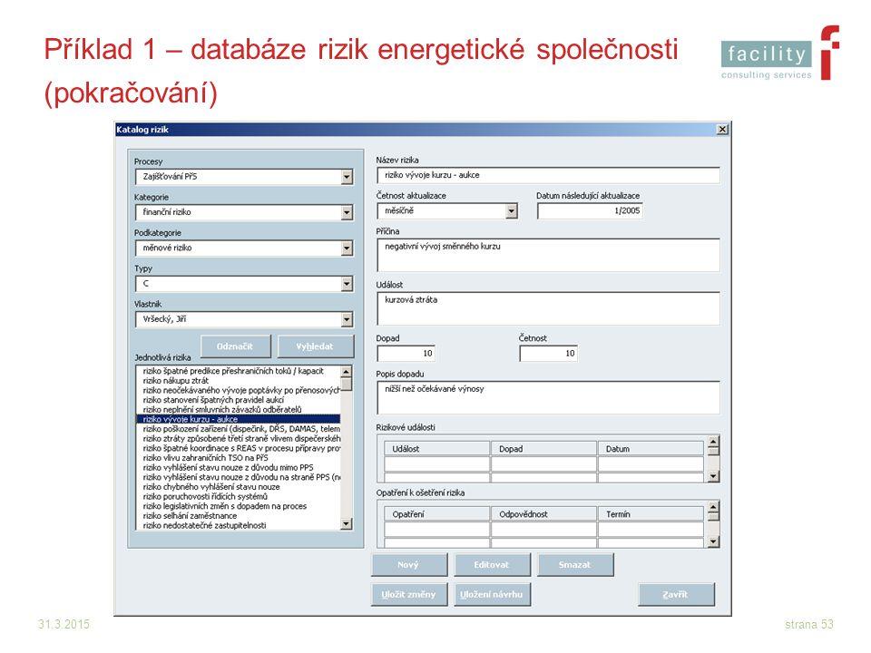 31.3.2015strana 53 Příklad 1 – databáze rizik energetické společnosti (pokračování)