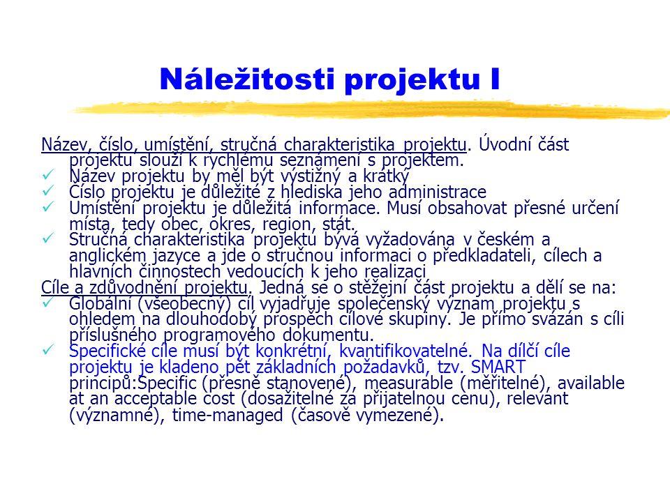 Náležitosti projektu I Název, číslo, umístění, stručná charakteristika projektu. Úvodní část projektu slouží k rychlému seznámení s projektem. Název p