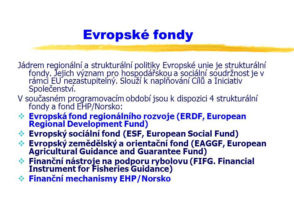 Evropské fondy Jádrem regionální a strukturální politiky Evropské unie je strukturální fondy. Jejich význam pro hospodářskou a sociální soudržnost je