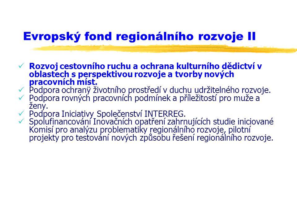 Evropský fond regionálního rozvoje II Rozvoj cestovního ruchu a ochrana kulturního dědictví v oblastech s perspektivou rozvoje a tvorby nových pracovn